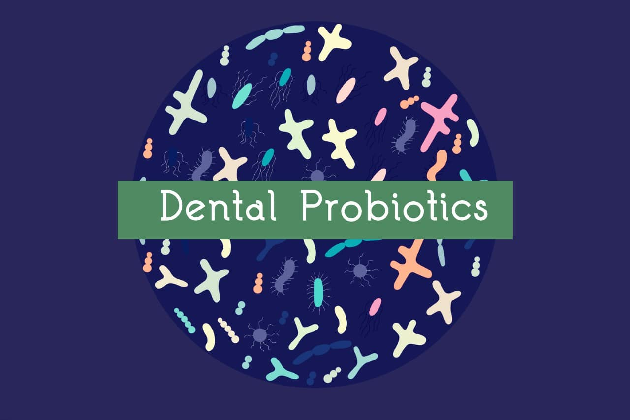 Dental probiotics